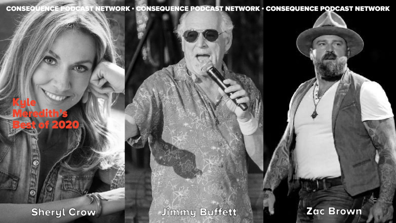 Kyle Meredith's Best of 2020 Pt. 4: Sheryl Crow, Jimmy Buffett et Zac Brown | Podcast